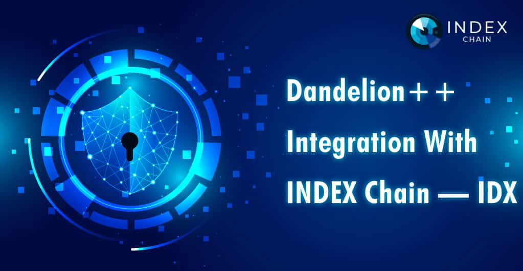 IDX Chain Integrates Dandelion++ Protocol to Enhance User Privacy